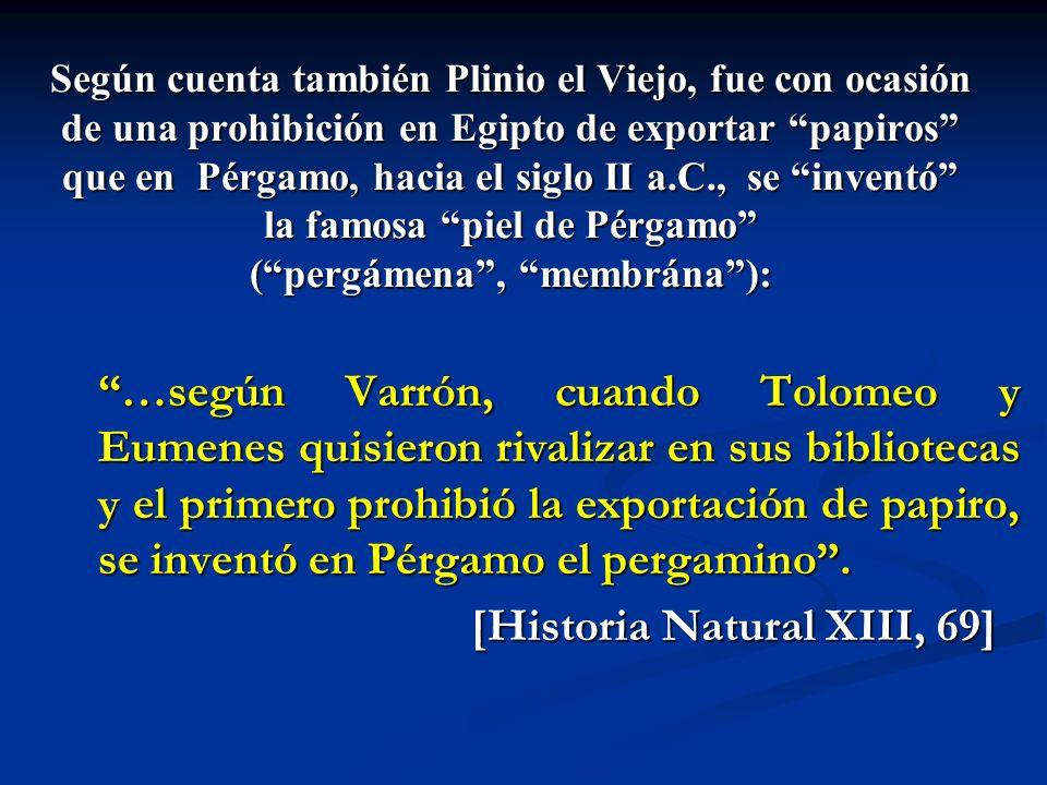 [Historia Natural XIII, 69]